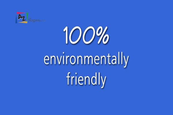 100% environmentally friendly