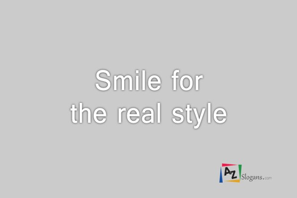 Smile for the real style