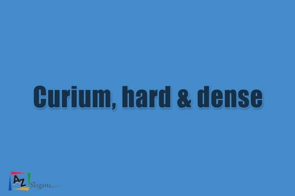 Curium, hard & dense