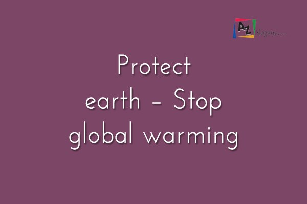 Protect earth – Stop global warming