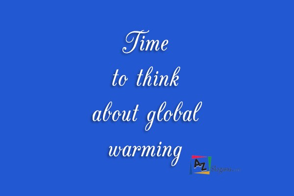 Time to think about global warming