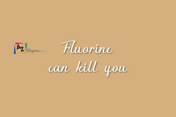 Fluorine can kill you