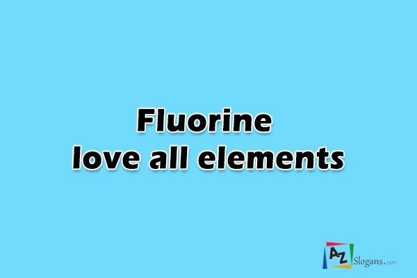 Fluorine love all elements