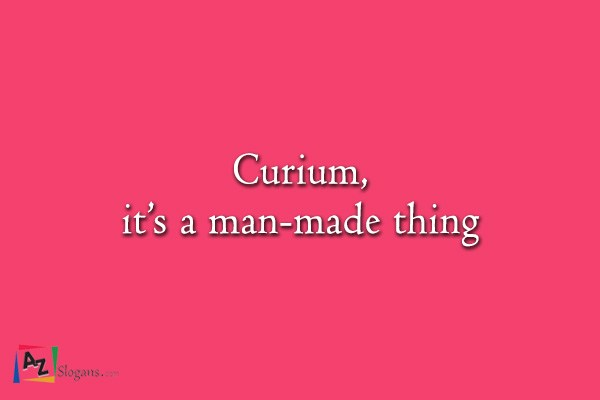 Curium, it's a man-made thing