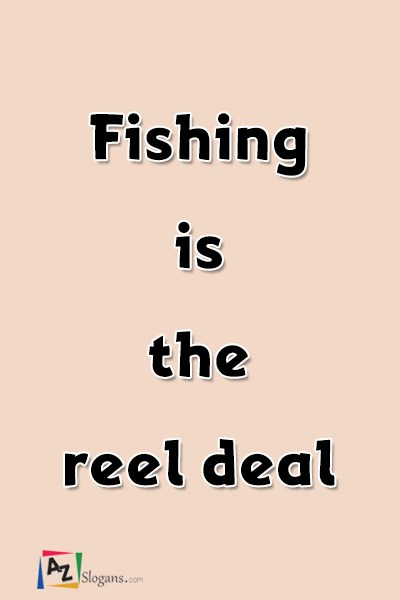 Fishing is the reel deal
