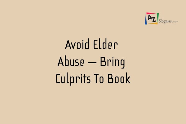 Avoid Elder Abuse – Bring Culprits To Book