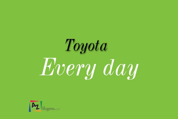 Toyota    Every day