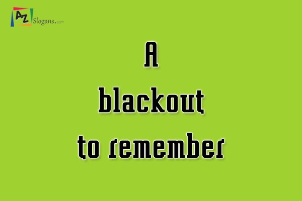 A blackout to remember