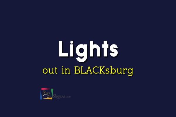 Lights out in BLACKsburg