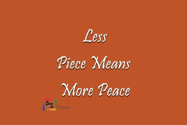 Less Piece Means More Peace