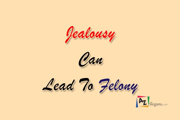 Jealousy Can Lead To Felony