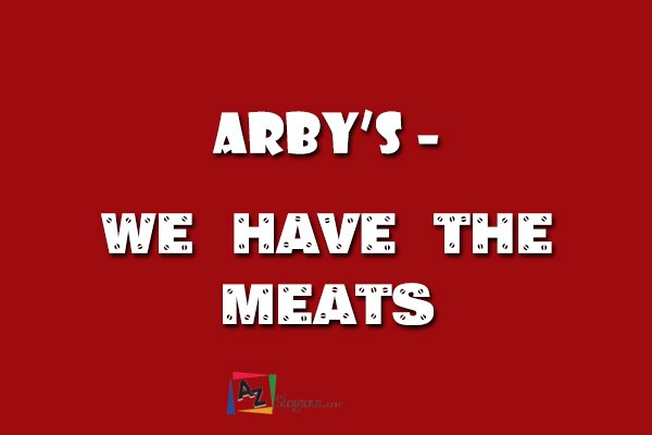 Arby's – We have the meats