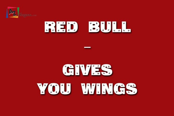 Red Bull   –   Gives you wings