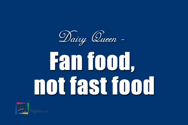 Dairy Queen – Fan food, not fast food