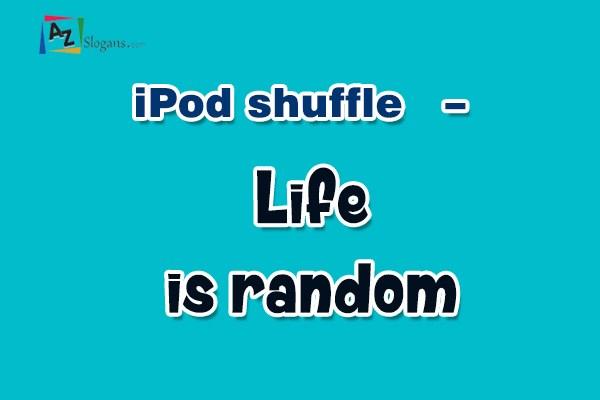 iPod shuffle   –   Life is random