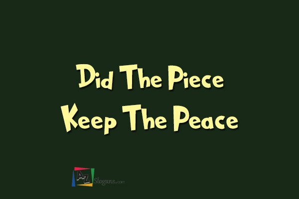 Did The Piece Keep The Peace