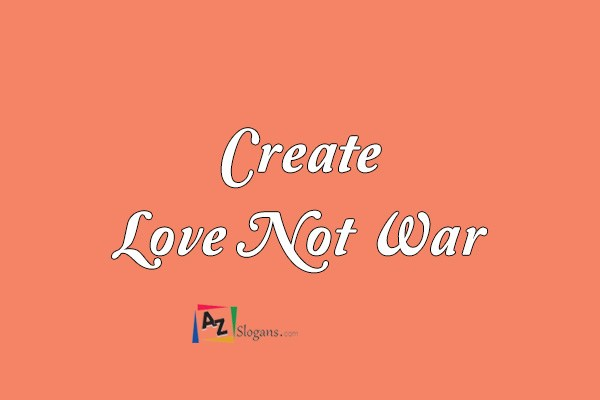 Create Love Not War