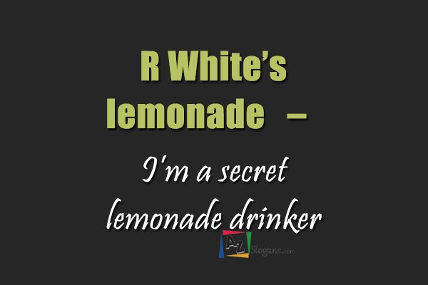 R White's lemonade   –   I'm a secret lemonade drinker
