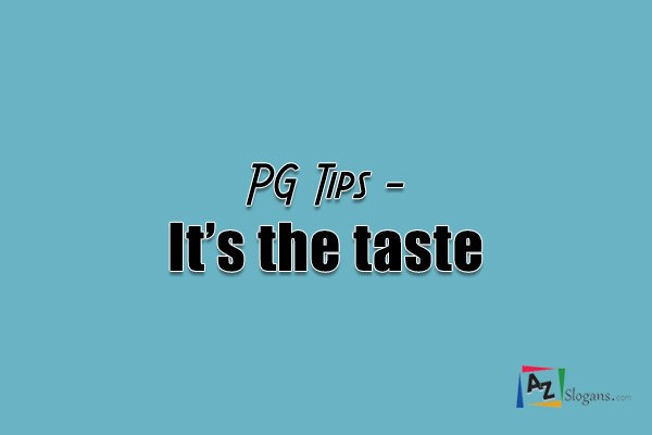 PG Tips   –   It's the taste