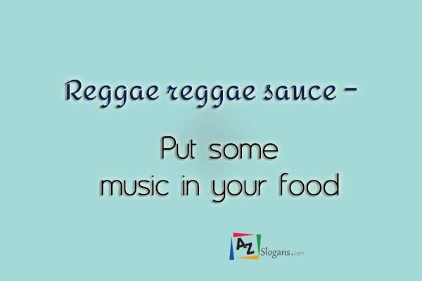 Reggae reggae sauce   –   Put some music in your food