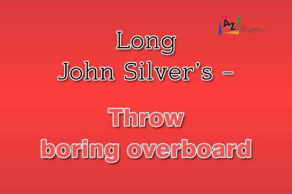 Long John Silver's – Throw boring overboard
