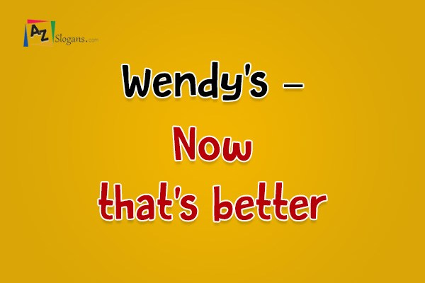 Wendy's – Now that's better