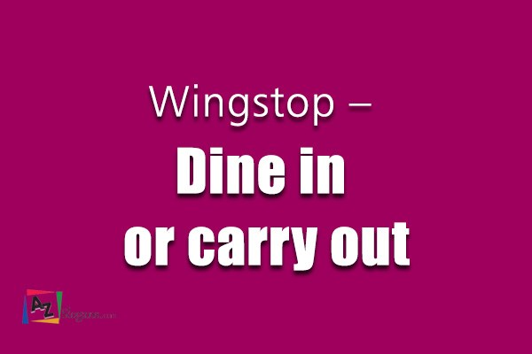 Wingstop – Dine in or carry out