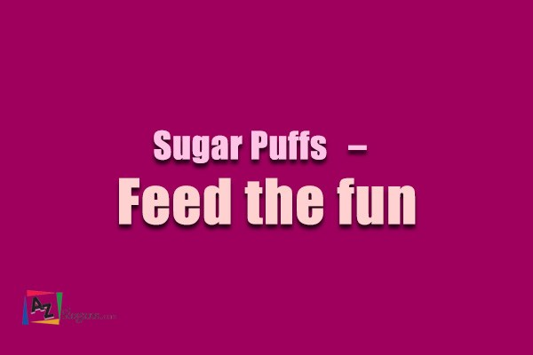 Sugar Puffs   –   Feed the fun