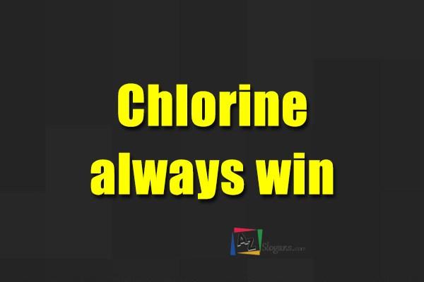 Chlorine always win