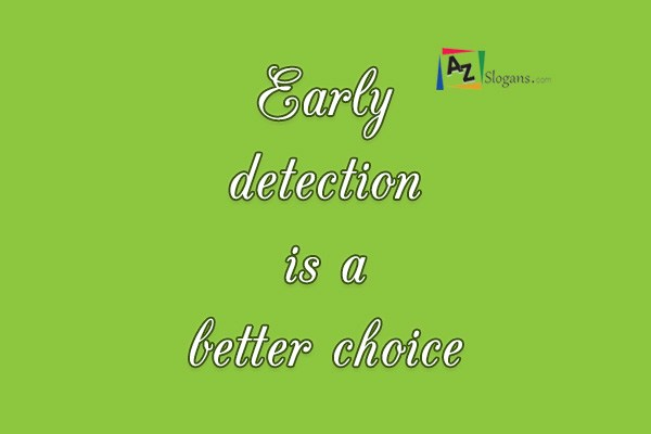 Early detection is a better choice