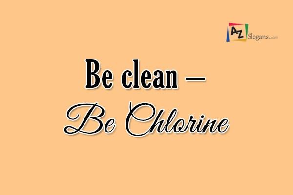 Be clean – Be Chlorine