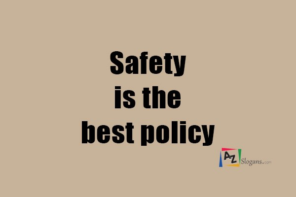 Safety is the best policy