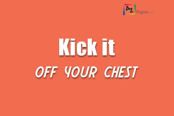 Kick it off your chest