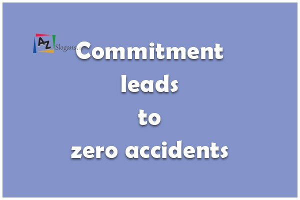 Commitment leads to zero accidents
