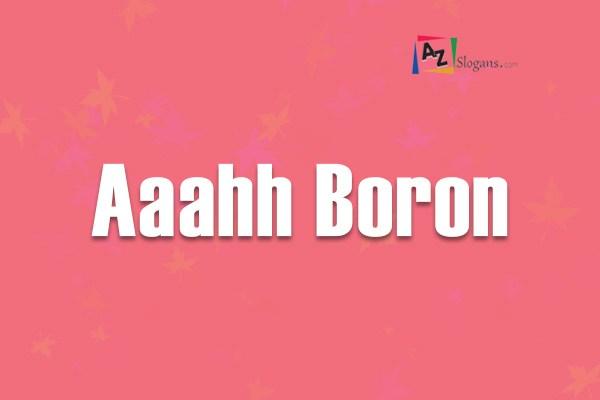 Aaahh Boron