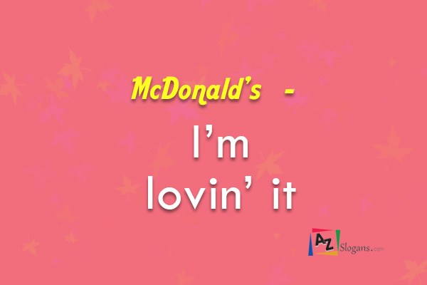 McDonald's   –   I'm lovin' it