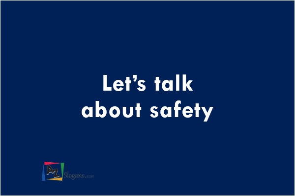 Let's talk about safety