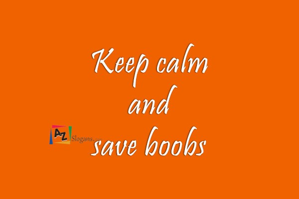 Keep calm and save boobs