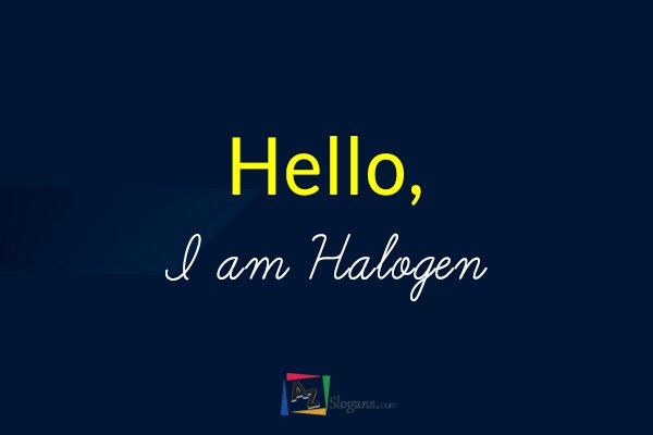 Hello, I am Halogen