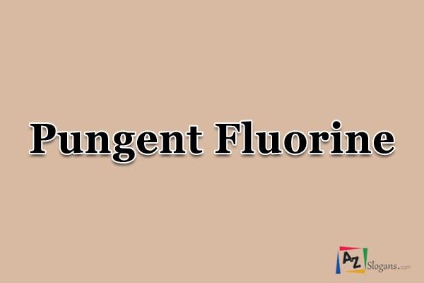 Pungent Fluorine
