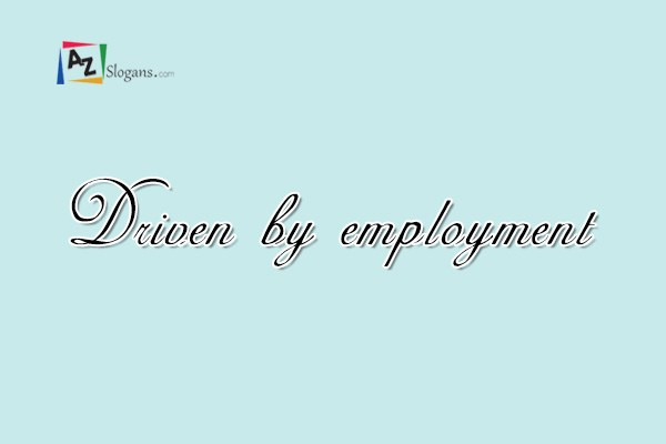 Driven by employment