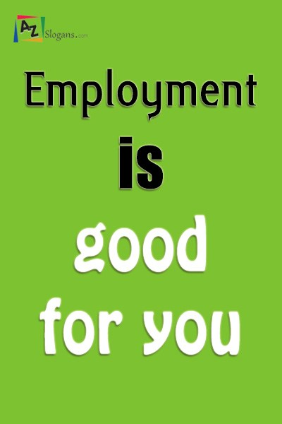 Employment is good for you