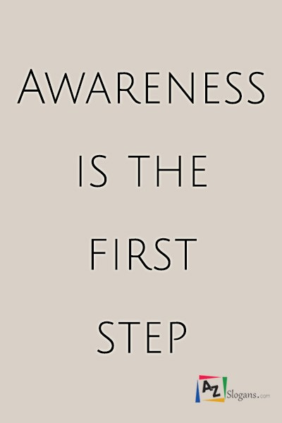 Awareness is the first step