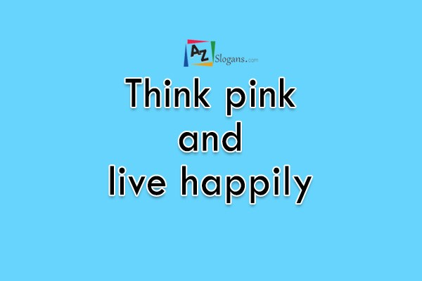 Think pink and live happily