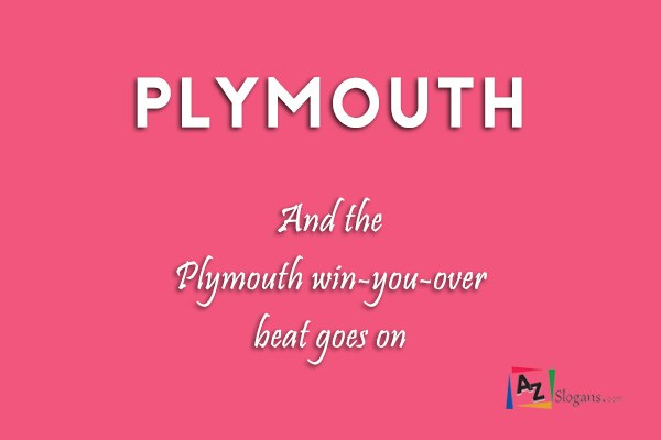 Plymouth    And the Plymouth win-you-over beat goes on