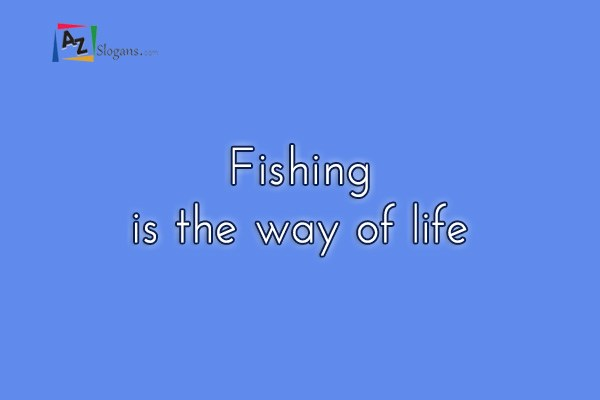 Fishing is the way of life