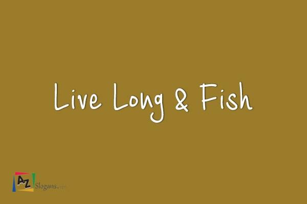 Live Long & Fish