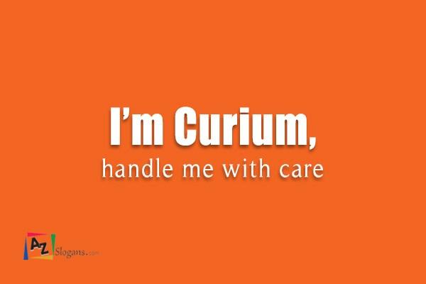 I'm Curium, handle me with care