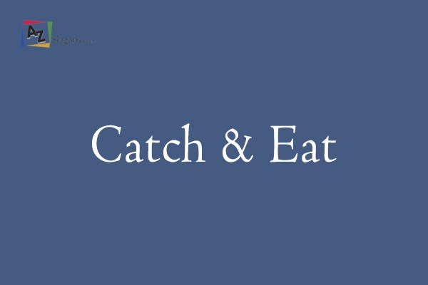 Catch & Eat