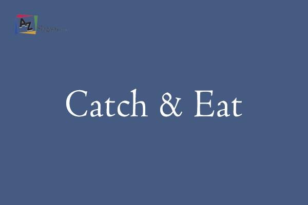 Catch & Eat